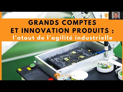 [WEBINAR] Grands comptes et innovation produits : l'atout de l'agilité industrielle